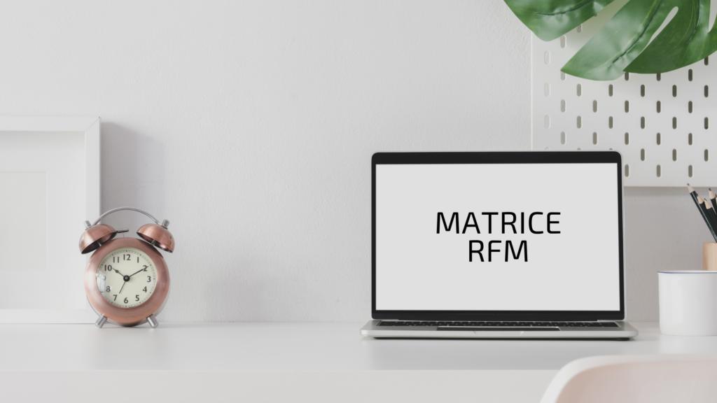 MATRICE RFM